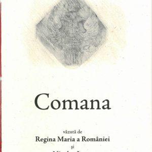 Comana văzută de Regina Maria a României și Nicolae Iorga